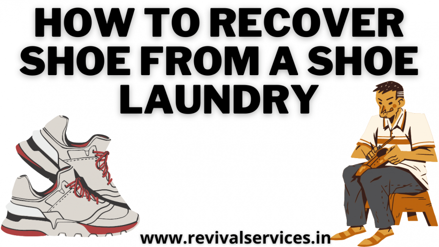 How to Recover Shoe from a Shoe Laundry